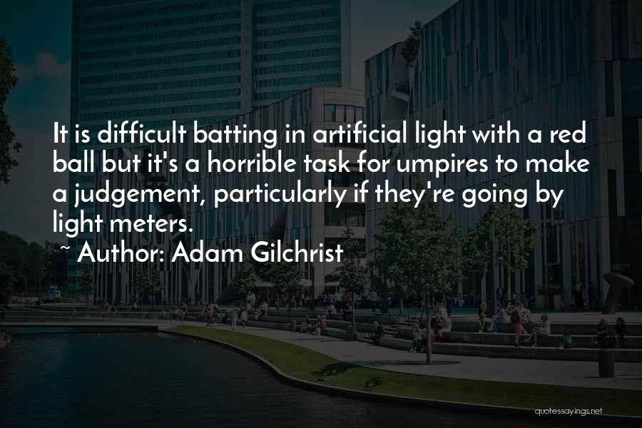 Judgement Quotes By Adam Gilchrist