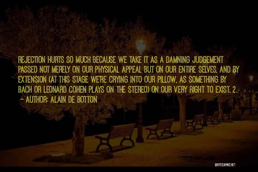 Judgement Quotes By Alain De Botton