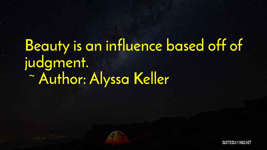 Judgement Quotes By Alyssa Keller