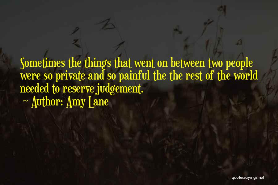 Judgement Quotes By Amy Lane