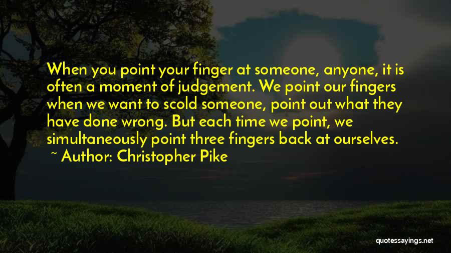 Judgement Quotes By Christopher Pike
