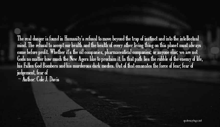 Judgement Quotes By Cole J. Davis