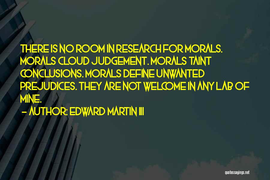 Judgement Quotes By Edward Martin III