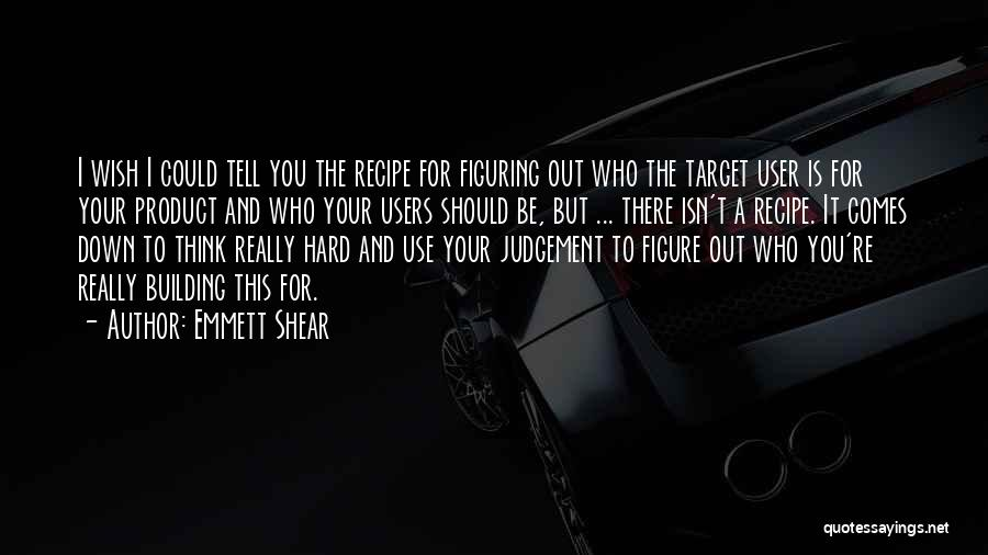 Judgement Quotes By Emmett Shear