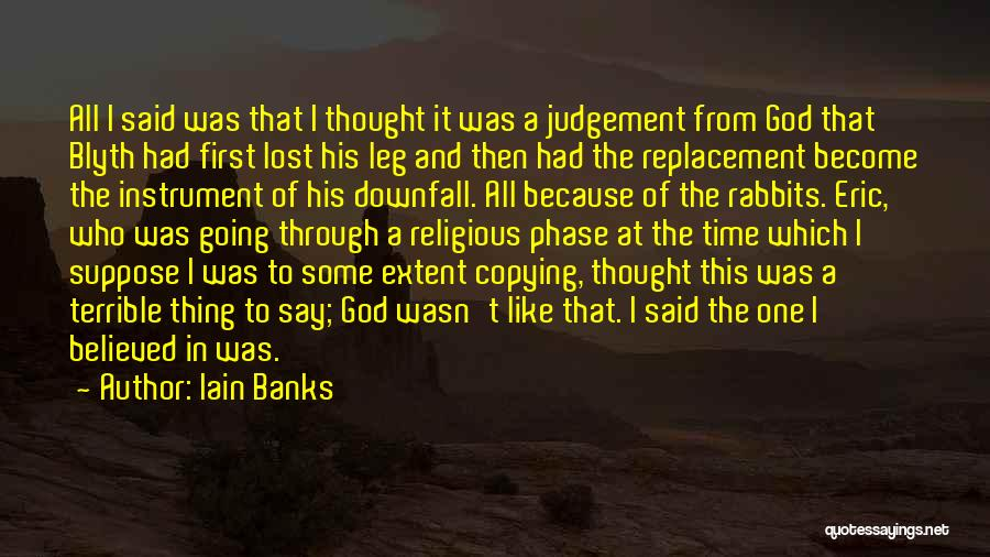 Judgement Quotes By Iain Banks
