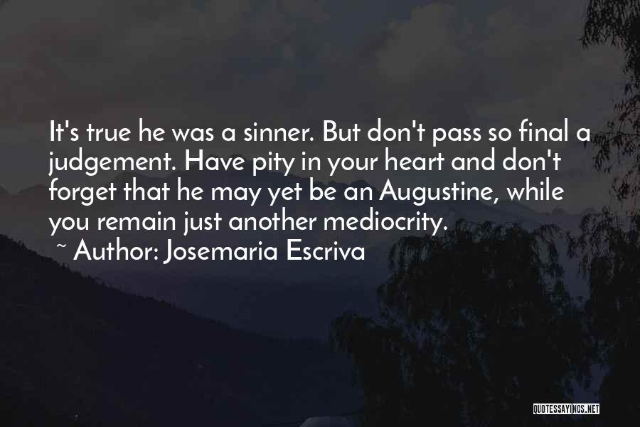 Judgement Quotes By Josemaria Escriva