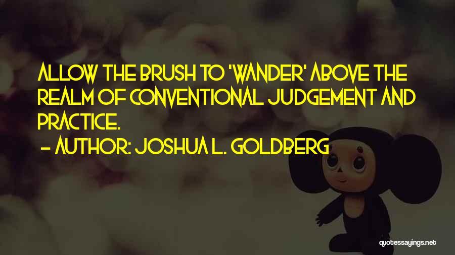 Judgement Quotes By Joshua L. Goldberg