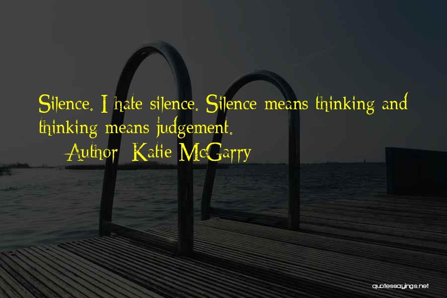 Judgement Quotes By Katie McGarry