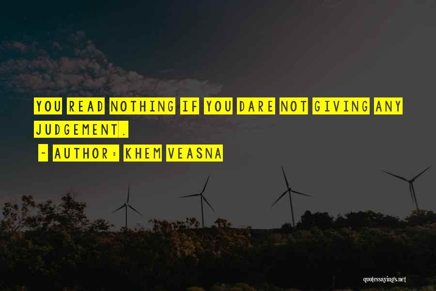 Judgement Quotes By Khem Veasna