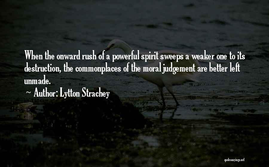 Judgement Quotes By Lytton Strachey