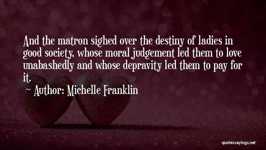 Judgement Quotes By Michelle Franklin