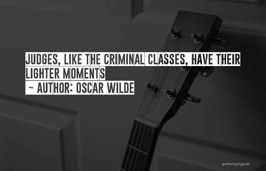 Judgement Quotes By Oscar Wilde