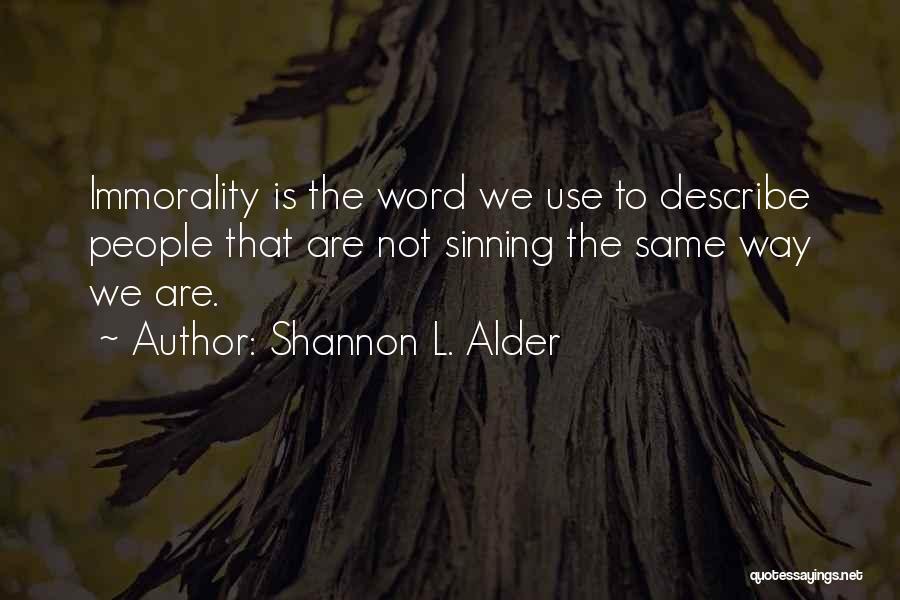 Judgement Quotes By Shannon L. Alder