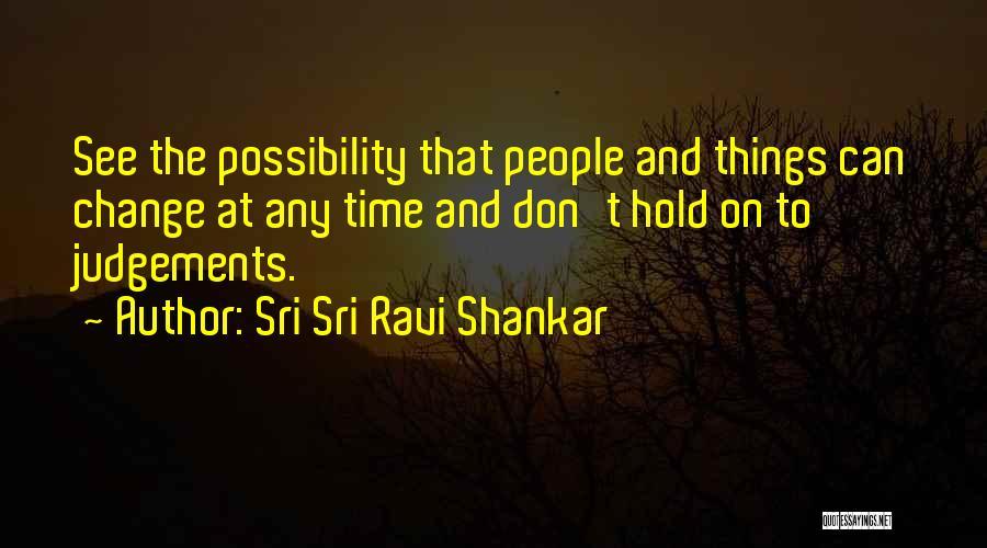 Judgement Quotes By Sri Sri Ravi Shankar