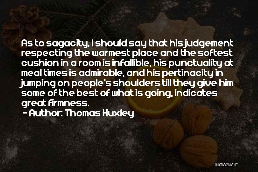 Judgement Quotes By Thomas Huxley