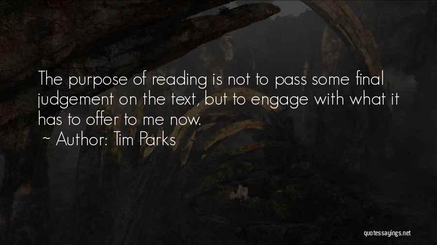 Judgement Quotes By Tim Parks