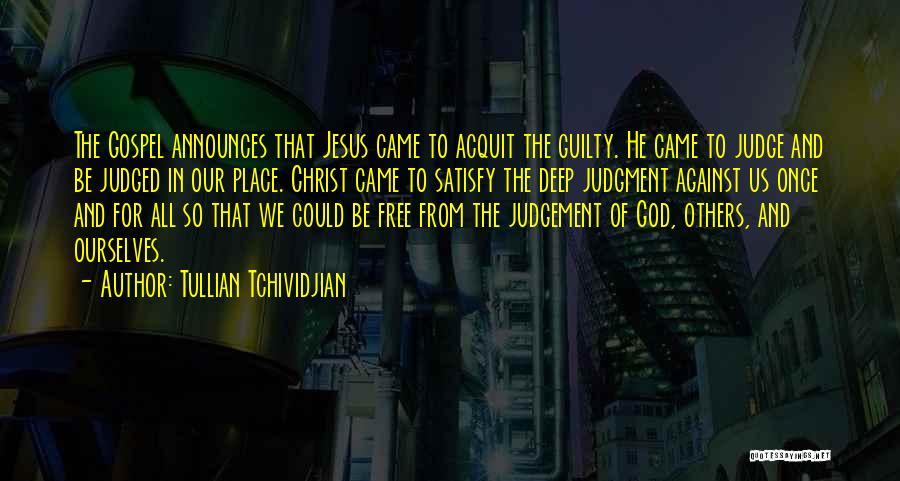 Judgement Quotes By Tullian Tchividjian