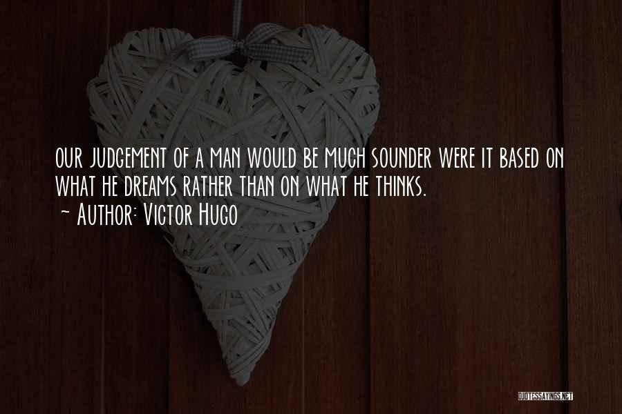 Judgement Quotes By Victor Hugo