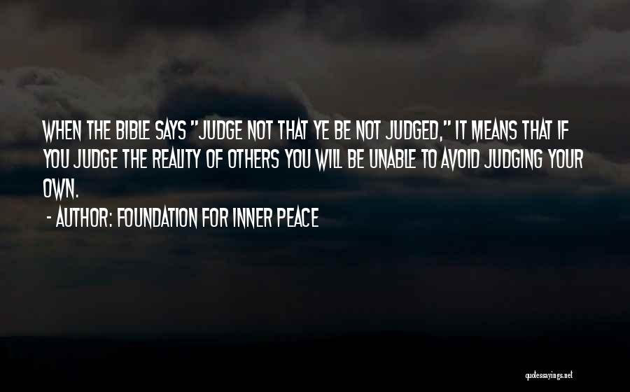 Judging Bible Quotes By Foundation For Inner Peace