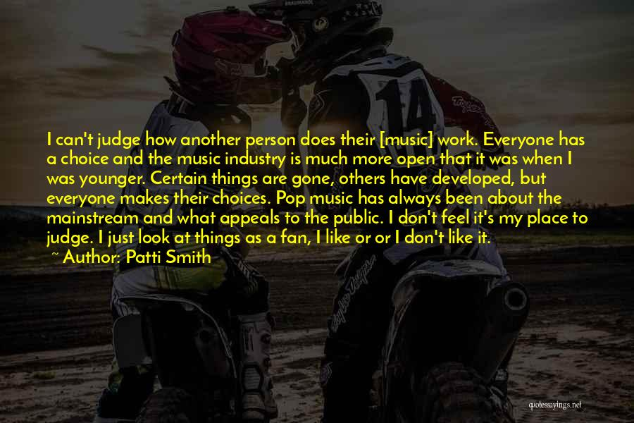 Judging Others Choices Quotes By Patti Smith
