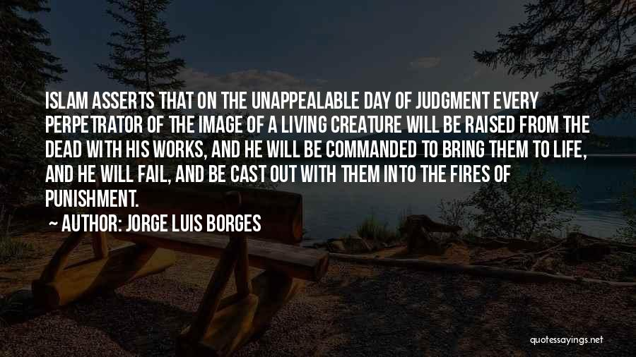 Judgment Day Islam Quotes By Jorge Luis Borges