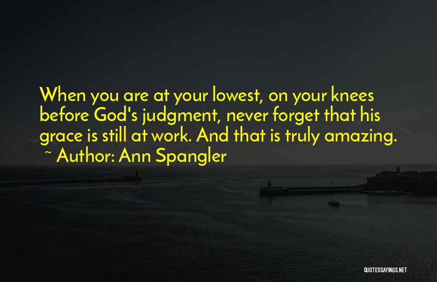 Judgment Quotes By Ann Spangler
