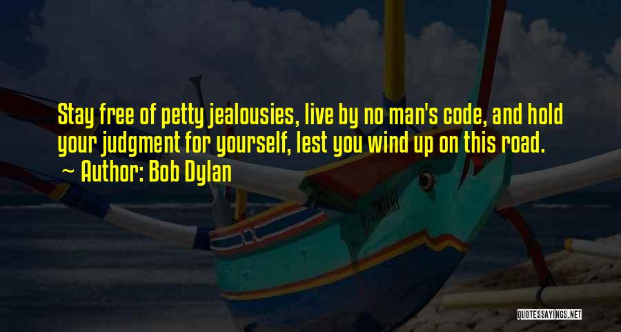 Judgment Quotes By Bob Dylan