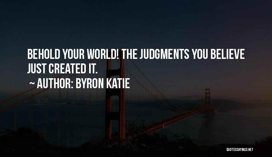 Judgment Quotes By Byron Katie