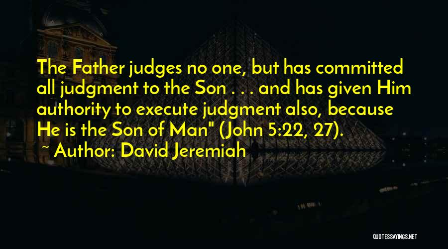 Judgment Quotes By David Jeremiah