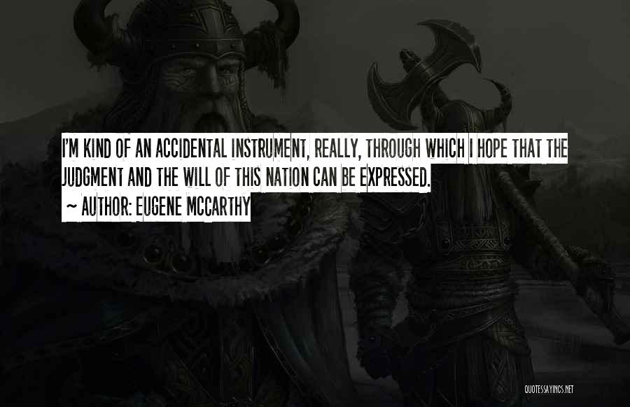 Judgment Quotes By Eugene McCarthy
