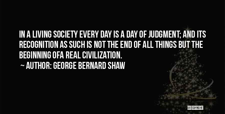 Judgment Quotes By George Bernard Shaw