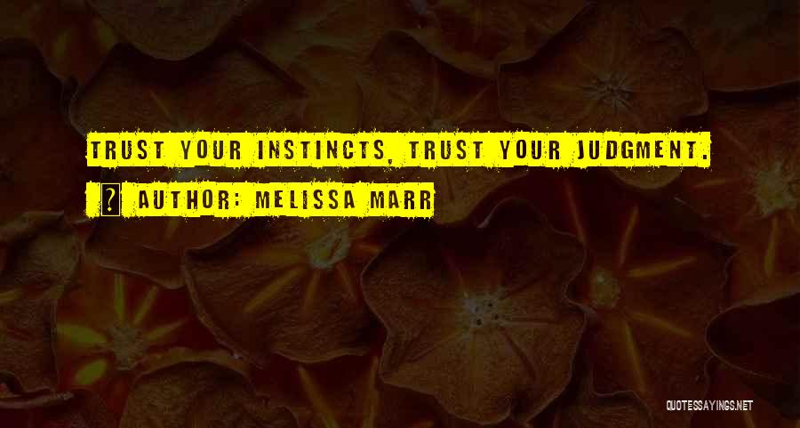 Judgment Quotes By Melissa Marr