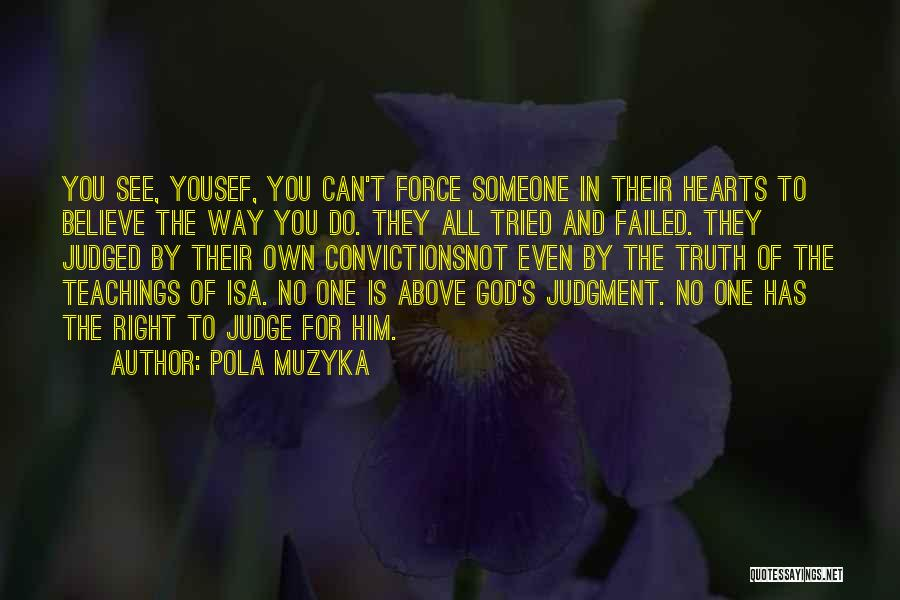 Judgment Quotes By Pola Muzyka