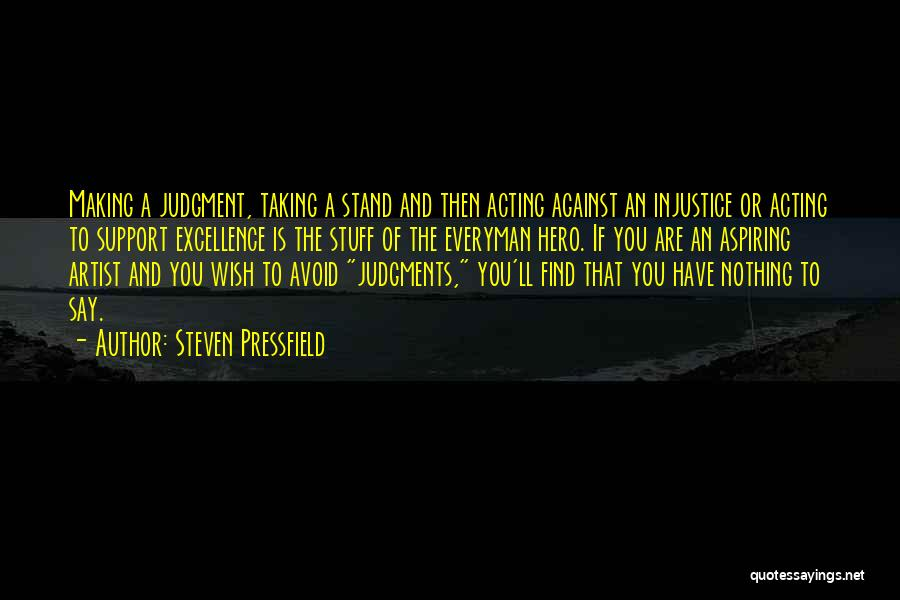 Judgment Quotes By Steven Pressfield