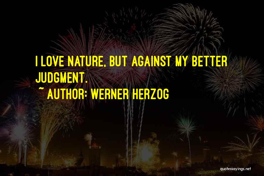 Judgment Quotes By Werner Herzog
