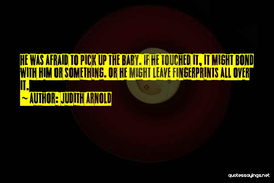 Judith Arnold Quotes 557928