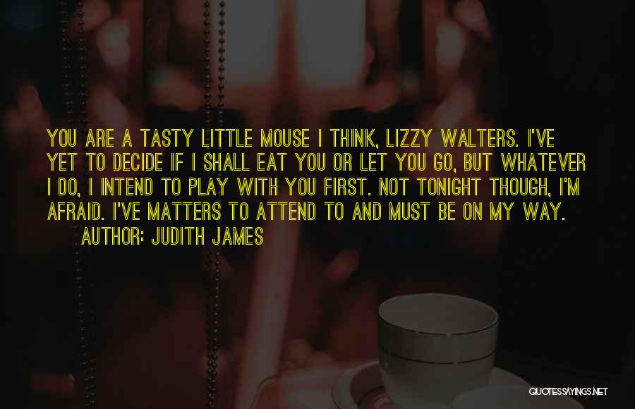 Judith James Quotes 371230