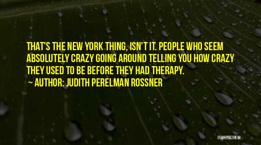 Judith Perelman Rossner Quotes 135909