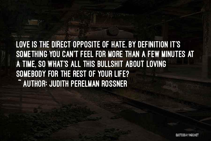 Judith Perelman Rossner Quotes 174428