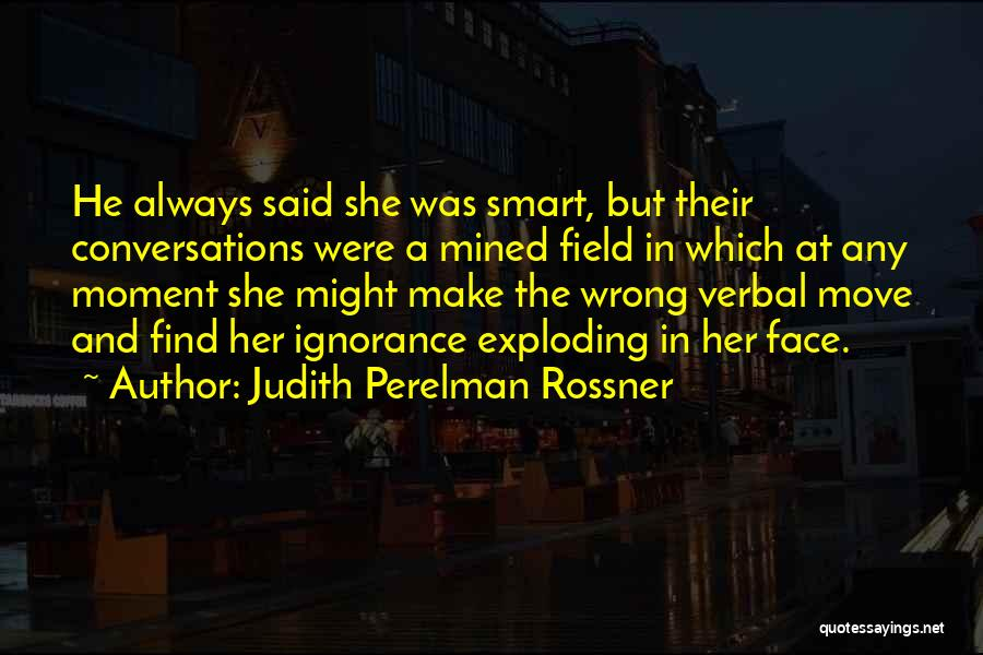 Judith Perelman Rossner Quotes 2051221