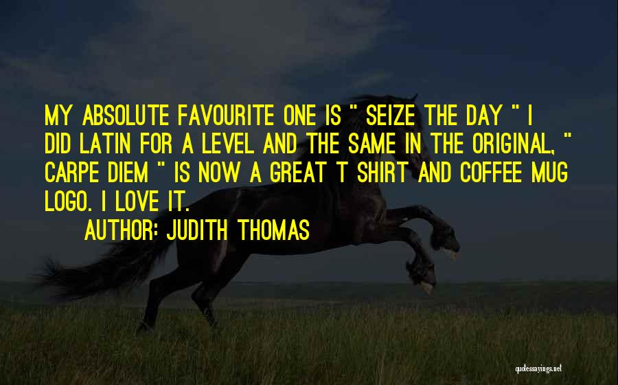 Judith Thomas Quotes 209884