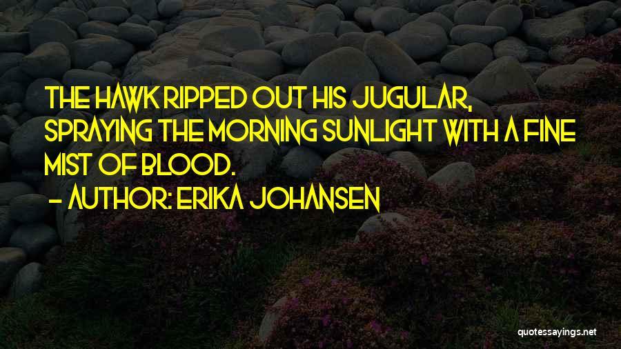 Jugular Quotes By Erika Johansen