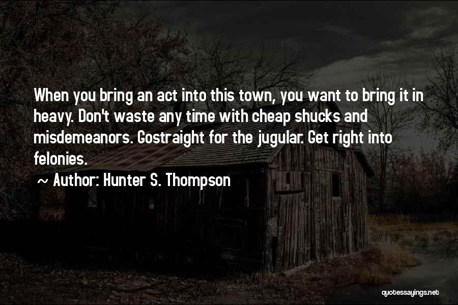 Jugular Quotes By Hunter S. Thompson