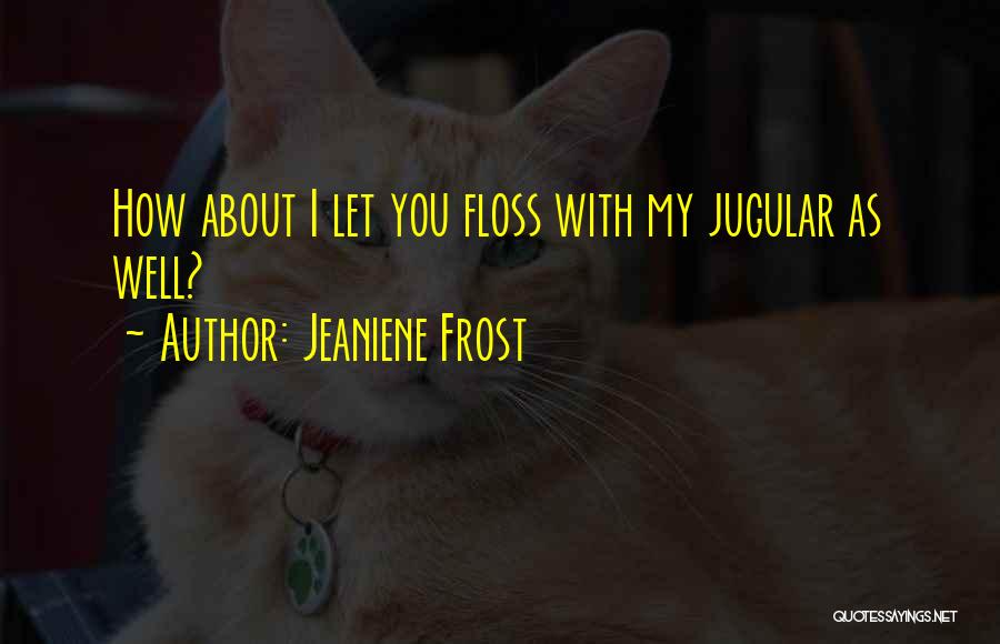 Jugular Quotes By Jeaniene Frost