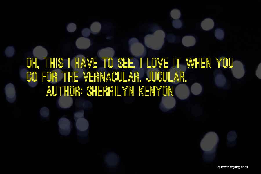 Jugular Quotes By Sherrilyn Kenyon