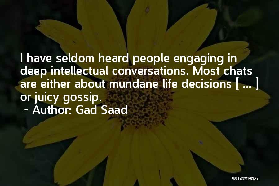 Juicy Gossip Quotes By Gad Saad
