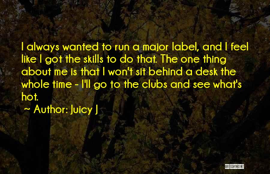 Juicy J Quotes 1132985