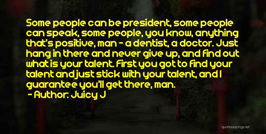 Juicy J Quotes 1133693