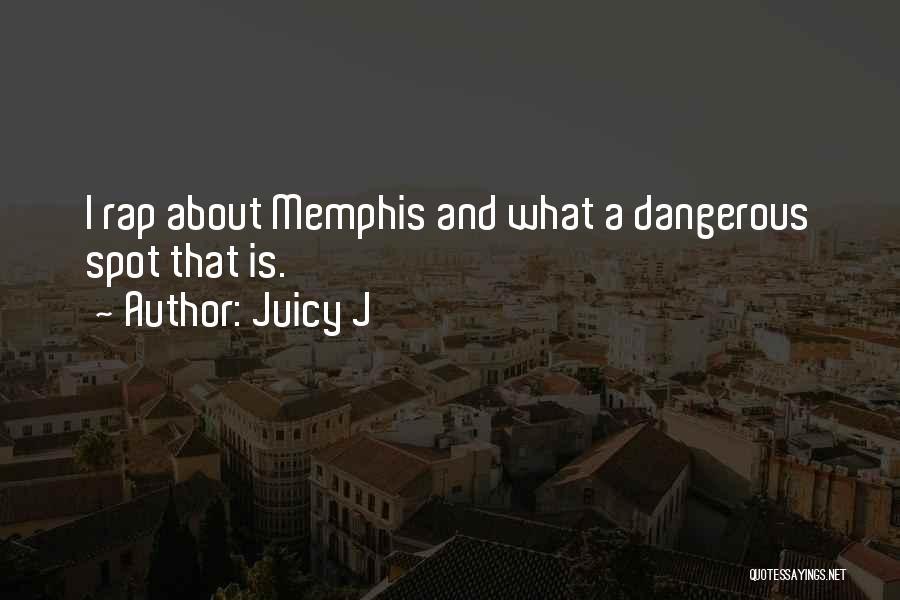 Juicy J Quotes 1195174