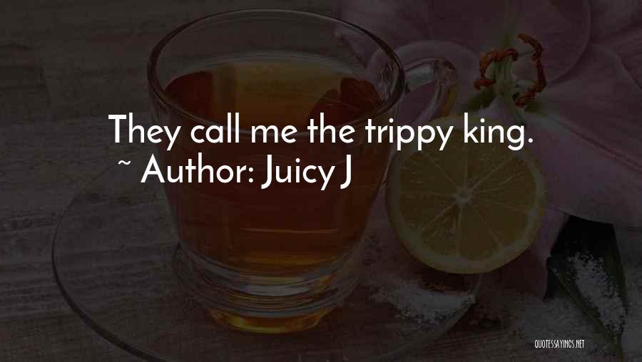 Juicy J Quotes 1210748